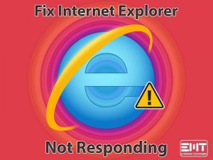 Fix Internet Explorer not Responding Issue (Updated Easy Guide)