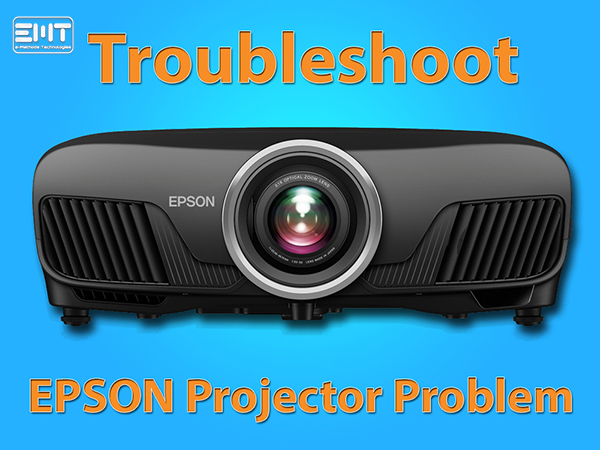 Troubleshoot Epson Projector Problems
