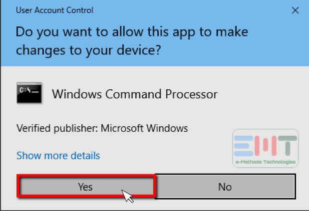 Click on Yes to confirm to allow command prompt to run in Windows 10