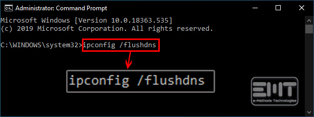 Enter the command ipconfig flushdns.