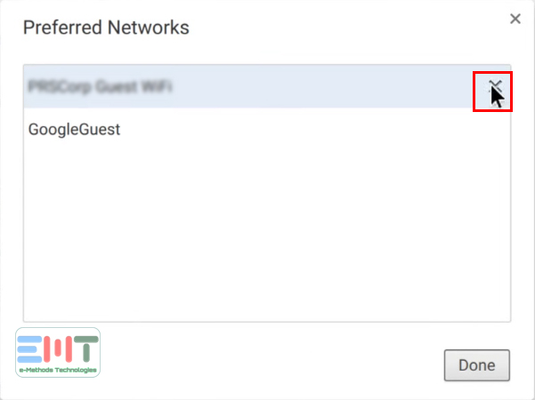 click on the X icon to remove preferred network to fix Chromebook not connecting to wifi