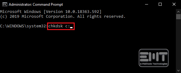 Enter the chkdsk c command