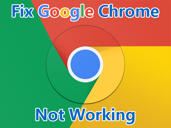 Guide To Fix Google Chrome Not Working Issue For Windows, Mac, Android