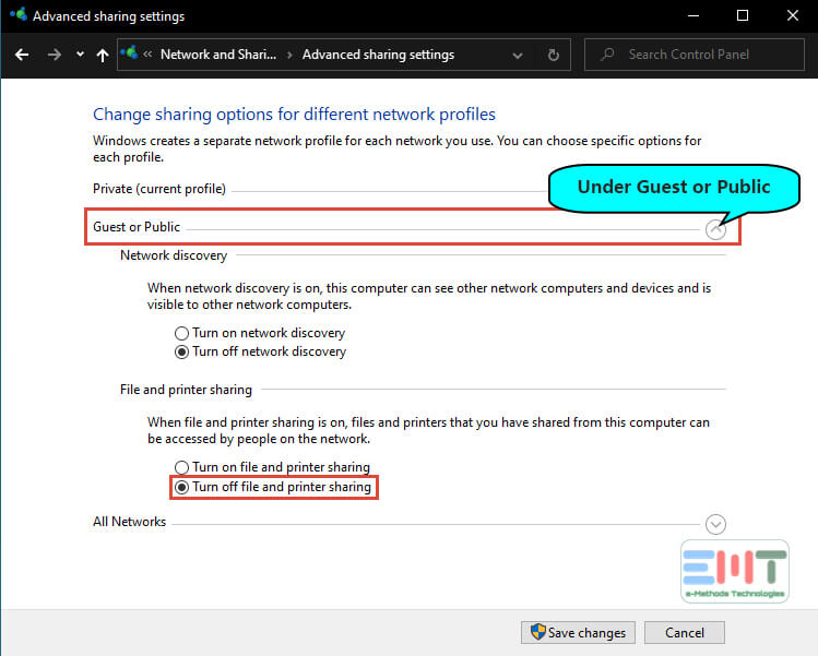Under Public sharing Select the Turn off file and printer sharing option.