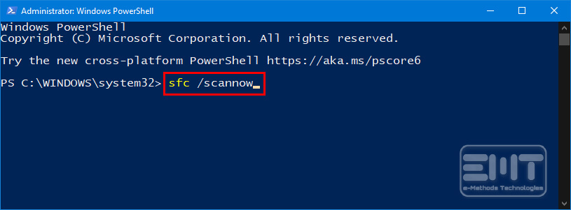 type sfc scannow in the powershell