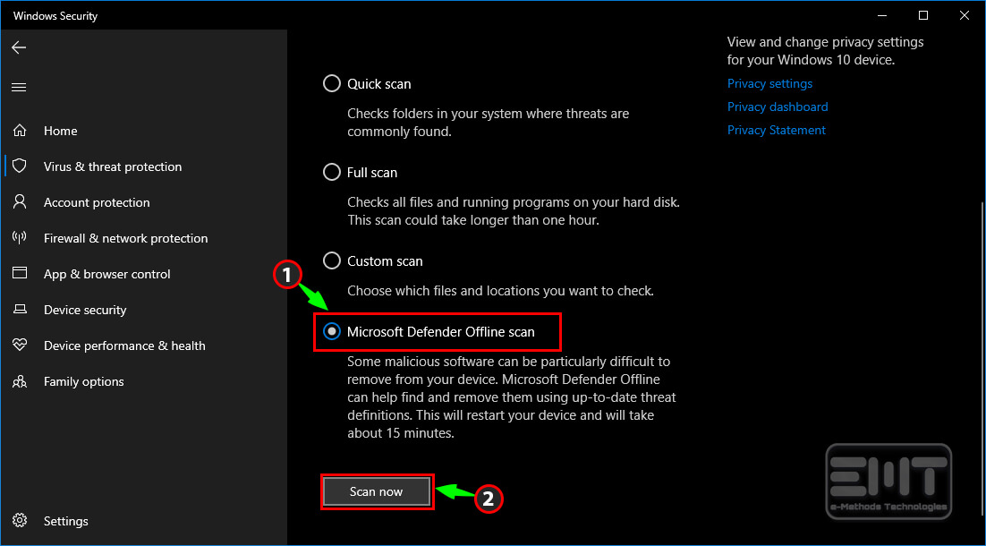 Check the Microsoft defender offline scan and click on scan now