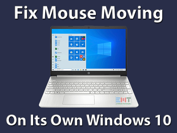 Mouse moving on its own Windows 10