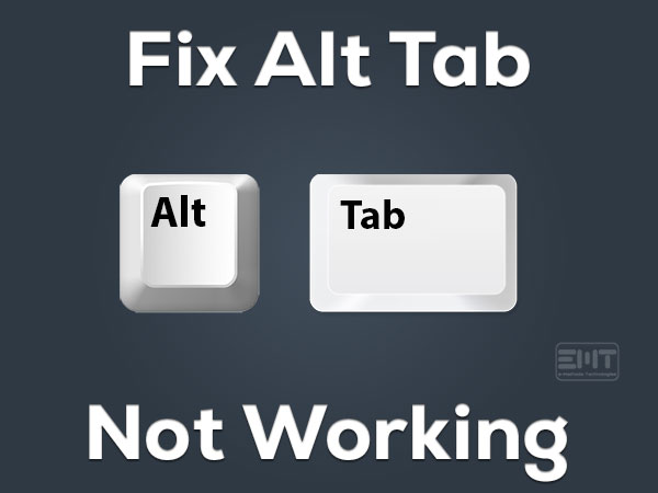 Read more about the article Fix Alt Tab Not Working